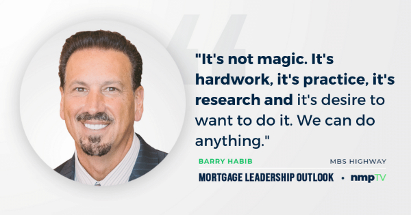 Barry Habib Mortgage Leadership Outlook pull quote