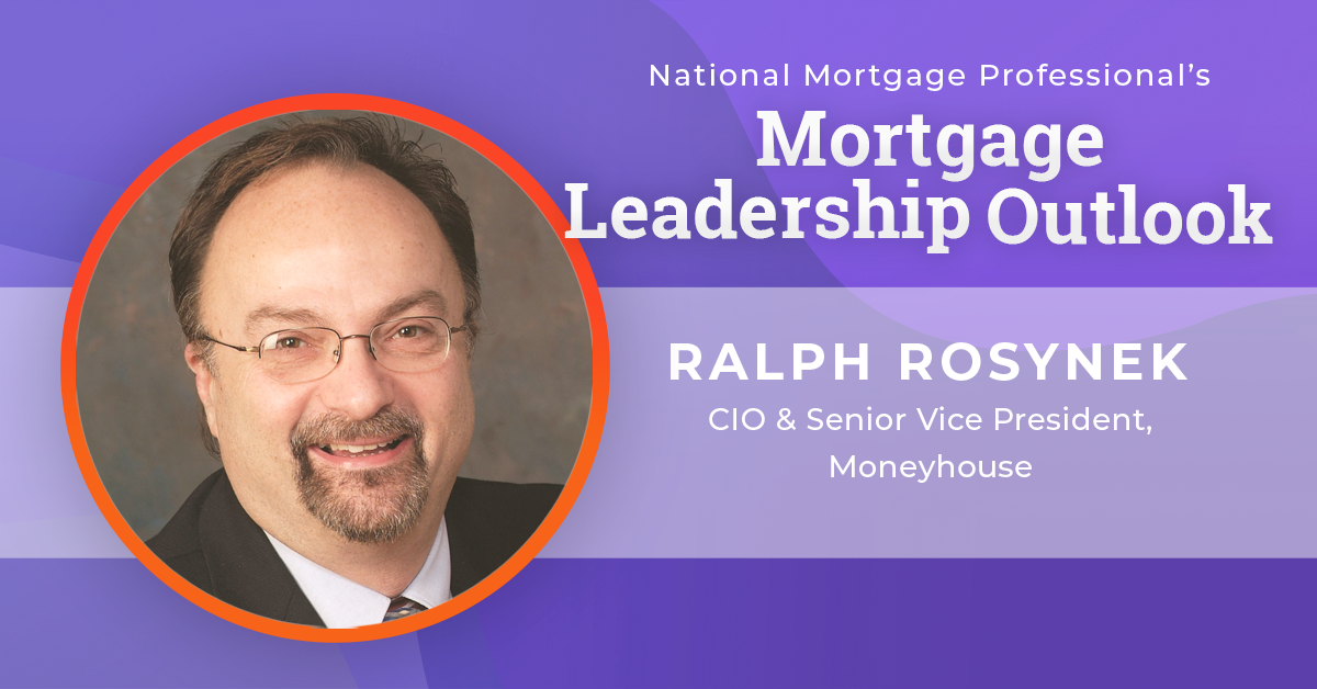 Ralph Rosynek, chief information officer and senior vice president of wholesale for Moneyhouse